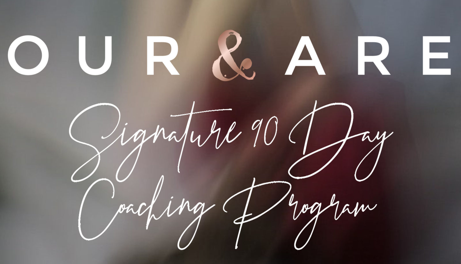 our and are signature 90 day coaching program blurr