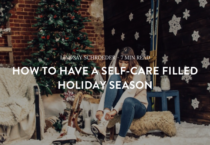 Self Care this Holiday Season by Lindsay Schroeder on lifegoalsmag.com
